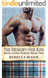 The Memory of Her Kiss (Highlander Heroes Book 2)