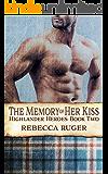 The Memory of Her Kiss (Highlander Heroes Book 2)