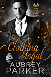 The Clothing Mogul (Trillionaire Boys' Club Book 2)