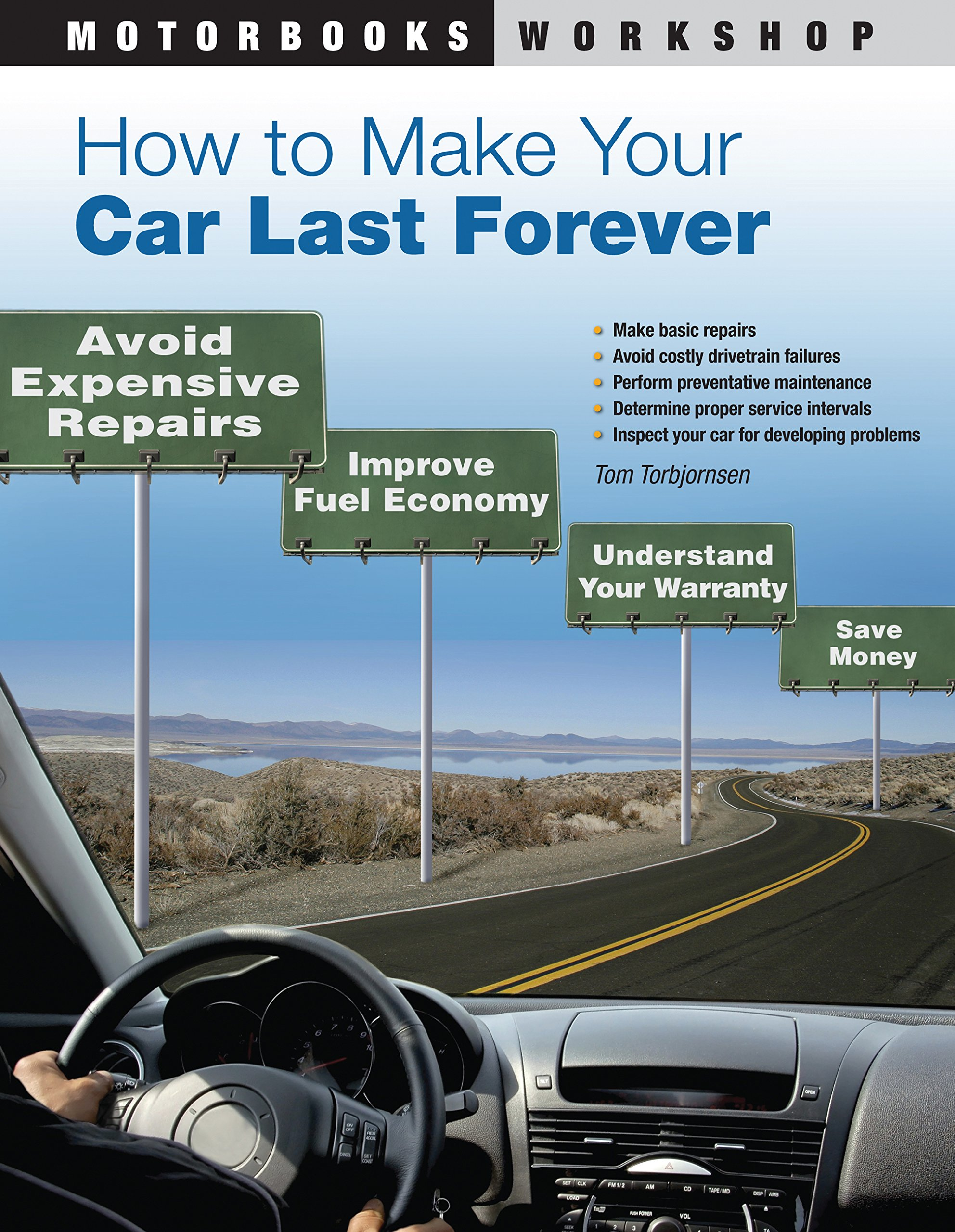 How to Make Your Car Last Forever: Avoid Expensive Repairs, Improve Fuel  Economy, Understand Your Warranty, Save Money (Motorbooks Workshop): Thomas  ...