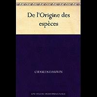 De l'Origine des espèces (French Edition)