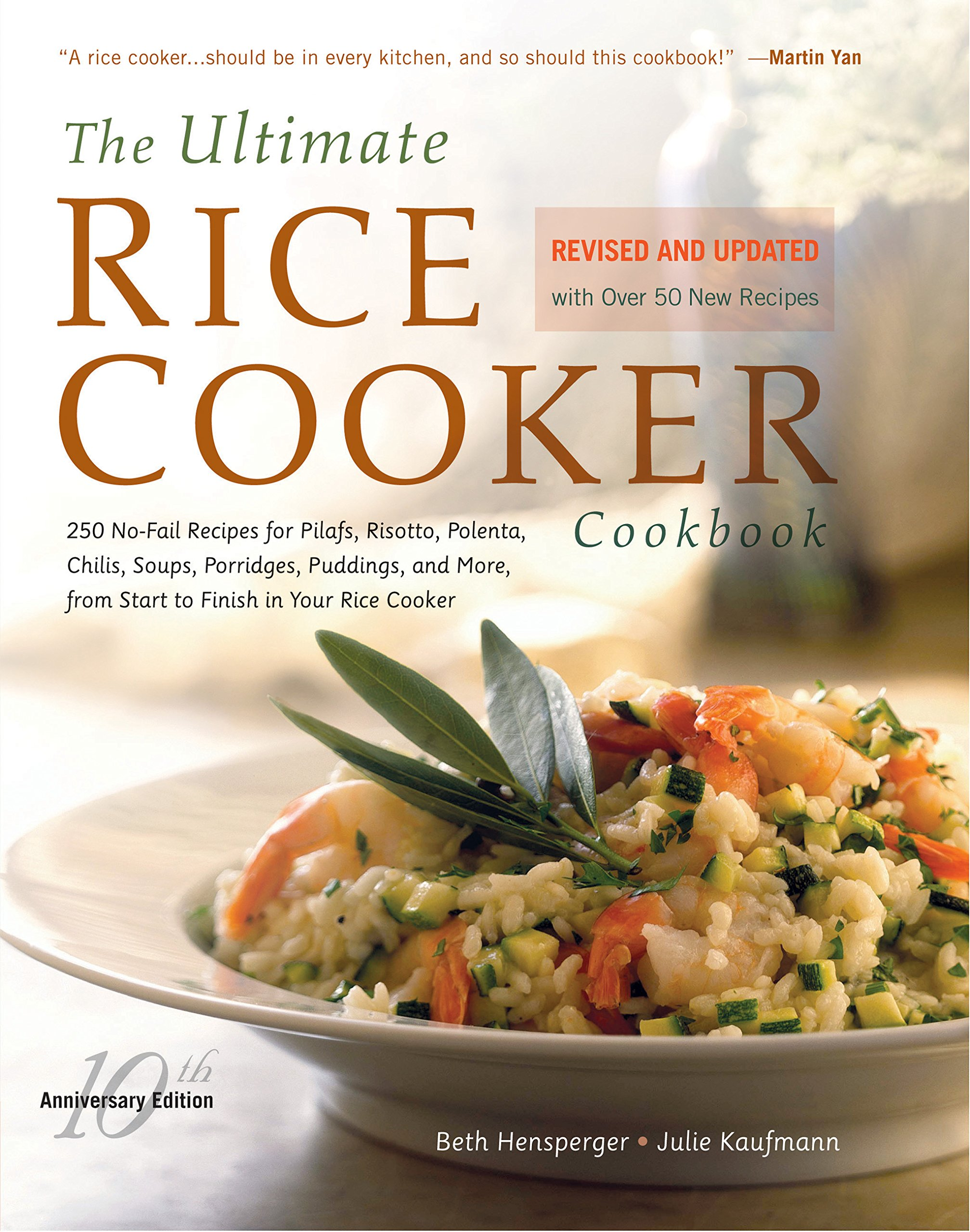 The Ultimate Rice Cooker Cookbook: 250 Nofail Recipes For Pilafs,  Risottos, Polenta, Chilis, Soups, Porridges, Puddings, And More, From Start  To Finish In