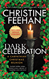 Dark Celebration: A Carpathian Reunion (The 'Dark' Carpathian Book 17)