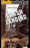 Crash Landing: Survival in a Dystopian World (BONES BOOK ONE 1)