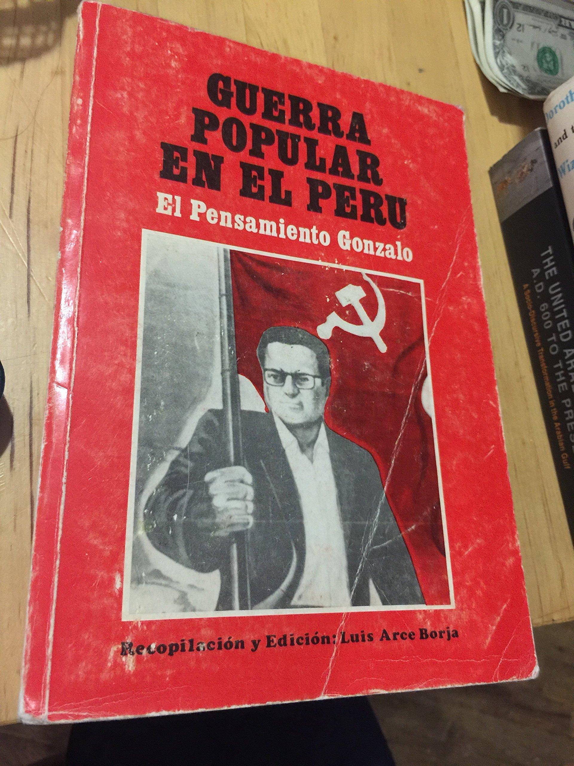 Amazon.com: Guerra Popular En El Peru -- Pensamiento Gonzalo: Abimael  Guzman, Luis Arce Borja: Books