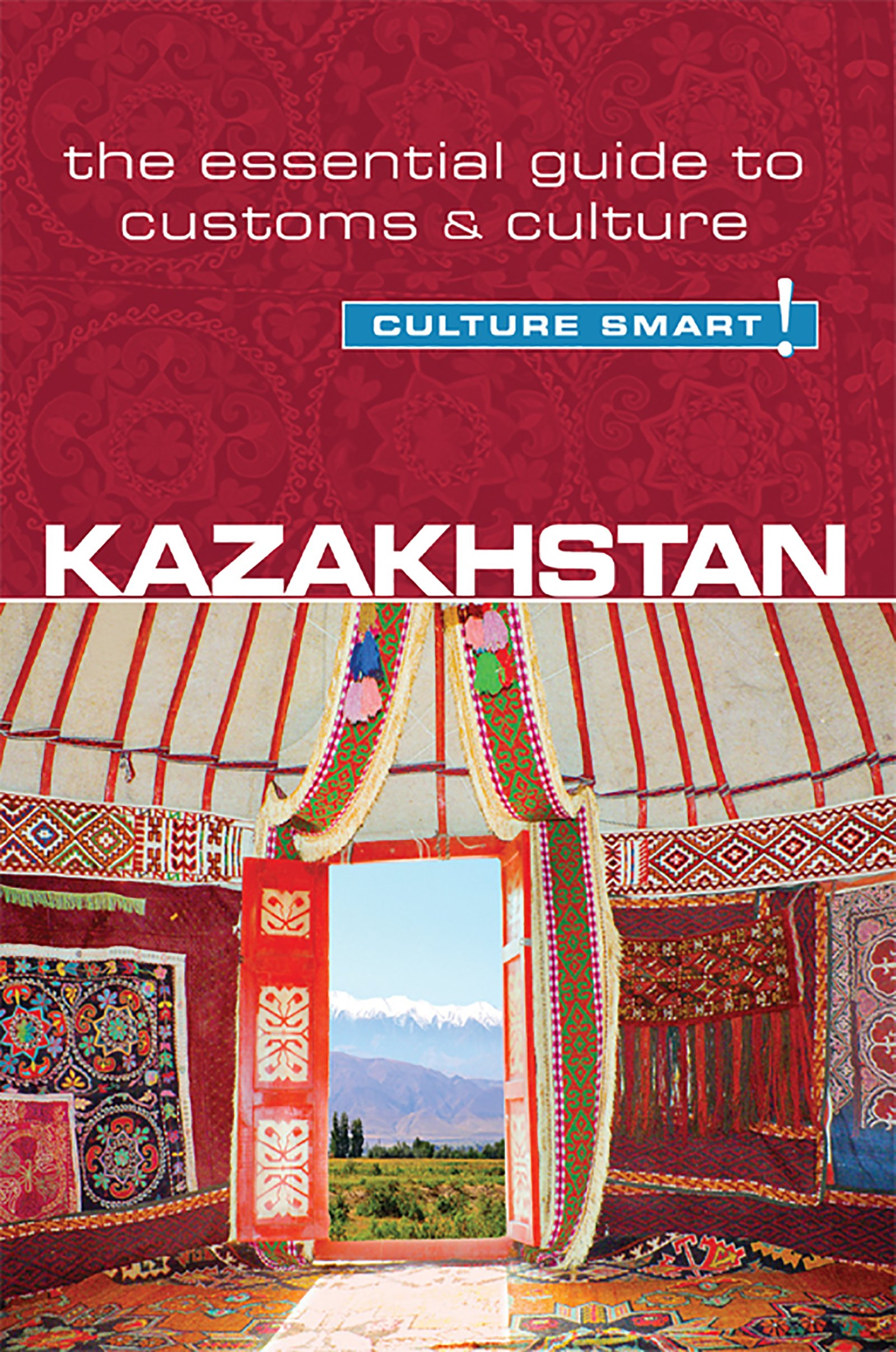 Kazakhstan   Culture Smart   The Essential Guide To Customs And Culture  English Edition