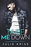 Take Me Down (Riggs Brothers Book 2)