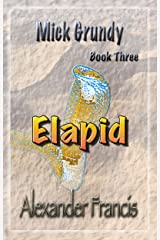 Elapid: Mick Grundy Book 3 Kindle Edition