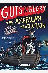 Guts & Glory: The American Revolution Kindle Edition