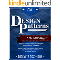 C#: Design Patterns: The Easy Way Standard Solutions for Everyday Programming Problems; Great for: Game Programming…
