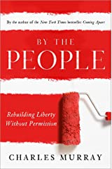 By the People: Rebuilding Liberty Without Permission Paperback