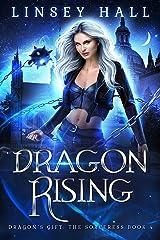 Dragon Rising (Dragon's Gift: The Sorceress Book 4) Kindle Edition