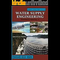 WATER SUPPLY ENGINEERING: ENVIRONMENTAL ENGINEERING–I WATER SUPPLY ENGINEERING
