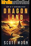 Dragon Land (Son of a Dragonslayer Book 3)