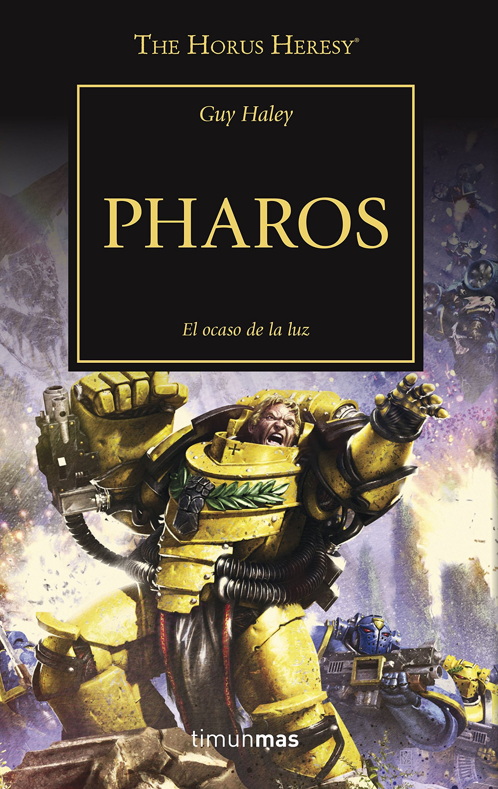 Pharos nº 34: El ocaso de la luz (The Horus Heresy) Tapa blanda – 16 oct 2018 Guy Haley Minotauro 8445005642 Science fiction