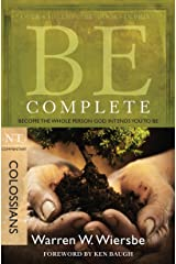 Be Complete (Colossians): Become the Whole Person God Intends You to Be (The BE Series Commentary) Kindle Edition