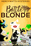 Bottle Blonde (Mercy Watts Mysteries Book 11)