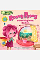 Rosey Posey and the Perfectly Pink Radish: Bloomers Island Garden of Stories #2 Paperback
