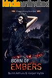 Born of Embers (Phoenix Rising Book 1)