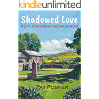 Shadowed Love: A Little Village in the Dales book
