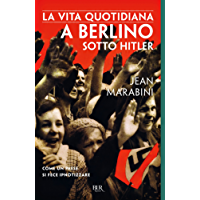 La vita quotidiana a Berlino sotto Hitler