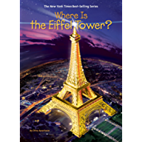Where Is the Eiffel Tower? (Where Is?)