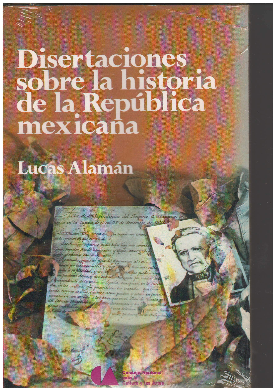 DISERTACIONES SOBRE LA HISTORIA DE LA REPUBLICA MEXICANA Unknown Binding –  1980