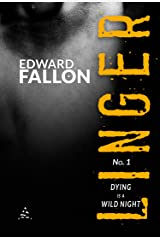 Linger: Dying is a Wild Night (A Linger Thriller Book 1) Kindle Edition