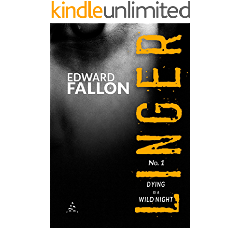 Linger Dying Is A Wild Night A Linger Thriller Book 1 Kindle Edition By Fallon Edward Browne Robert Gregory Mystery Thriller Suspense Kindle Ebooks Amazon Com