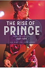 The Rise of Prince 1958-1988 Kindle Edition
