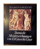 Spanische Meisterzeichnungen von El Greco bis Goya