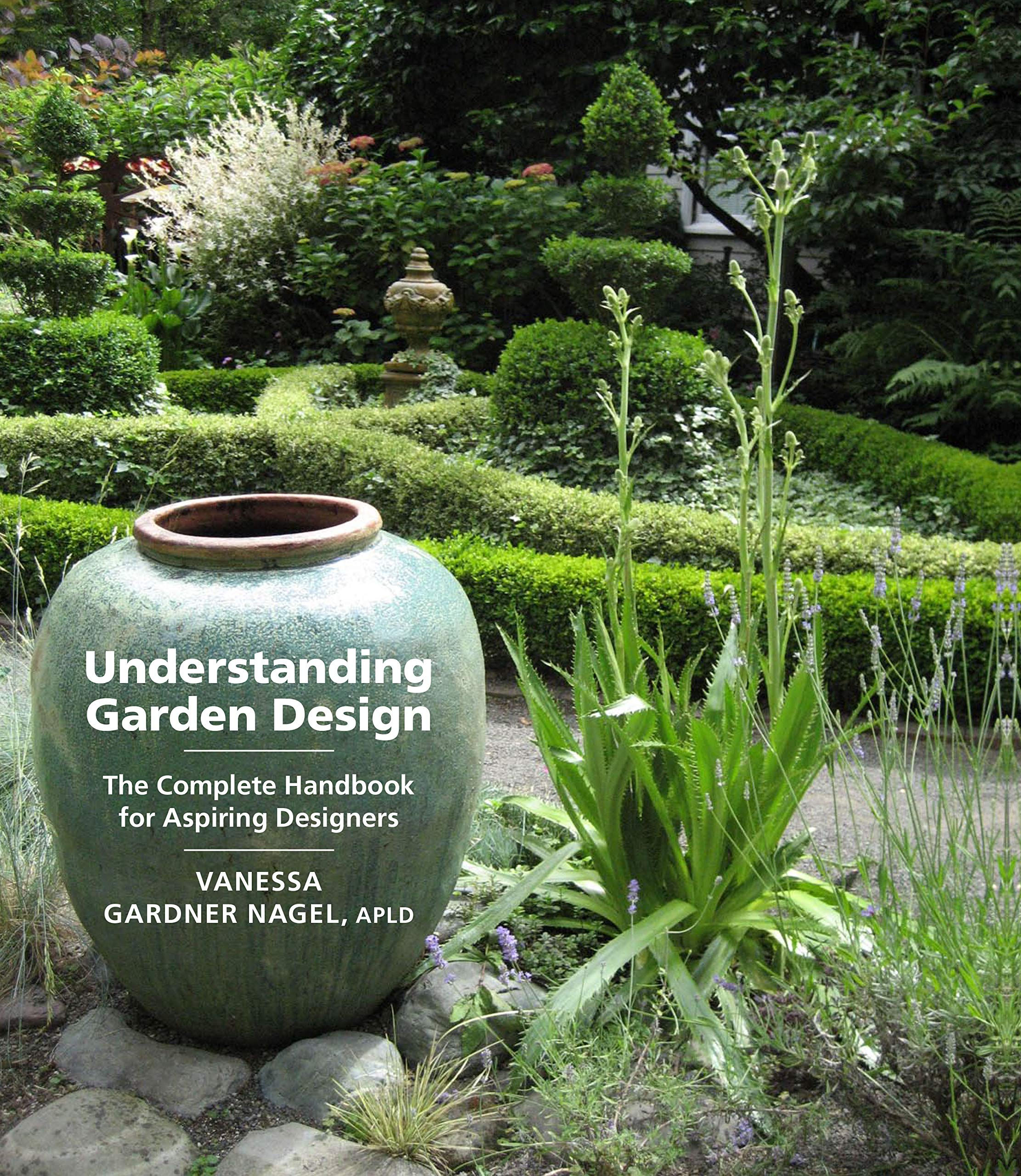 Understanding Garden Design: The Complete Handbook for Aspiring