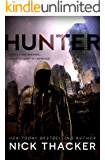 Hunter: A Post-Apocalyptic Thriller (Relics Singularity Series Book 3)