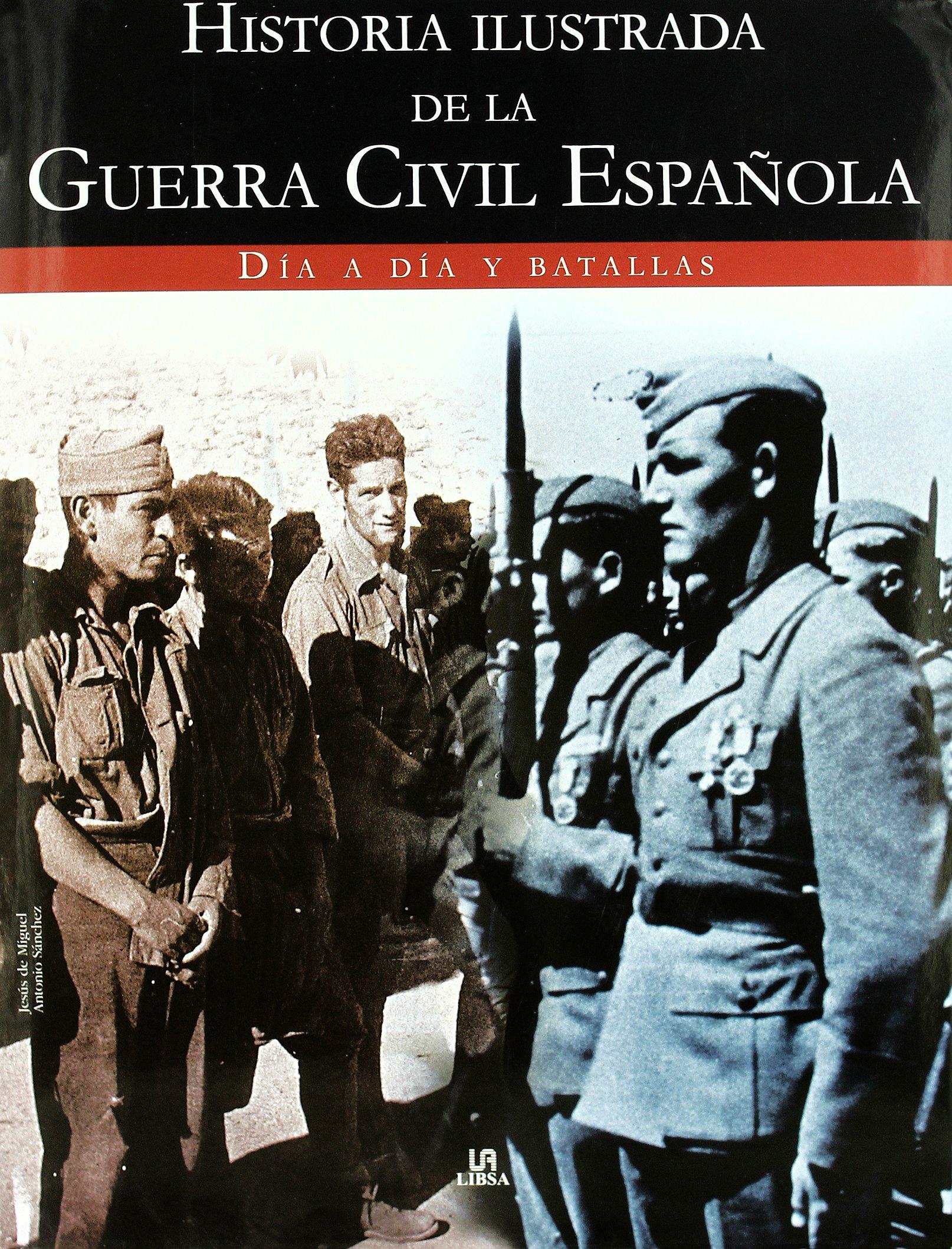 Historia Ilustrada de la Guerra Civil Española: Día a Día y ...