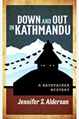 Down and Out in Kathmandu: A Backpacker Mystery (Adventures of Zelda Richardson Book 1) Kindle Edition