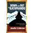 Down and Out in Kathmandu: A Backpacker Mystery (Adventures of Zelda Richardson Book 1)
