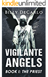 Vigilante Angels Book I: The Priest