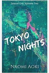Tokyo Nights: Episode Two (Tokyo Nights: Season One Book 2) Kindle Edition