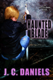 Haunted Blade (Colbana Files Book 6)