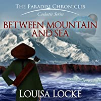 Between Mountain and Sea: Paradisi Chronicles (Caelestis Series, Book 1)