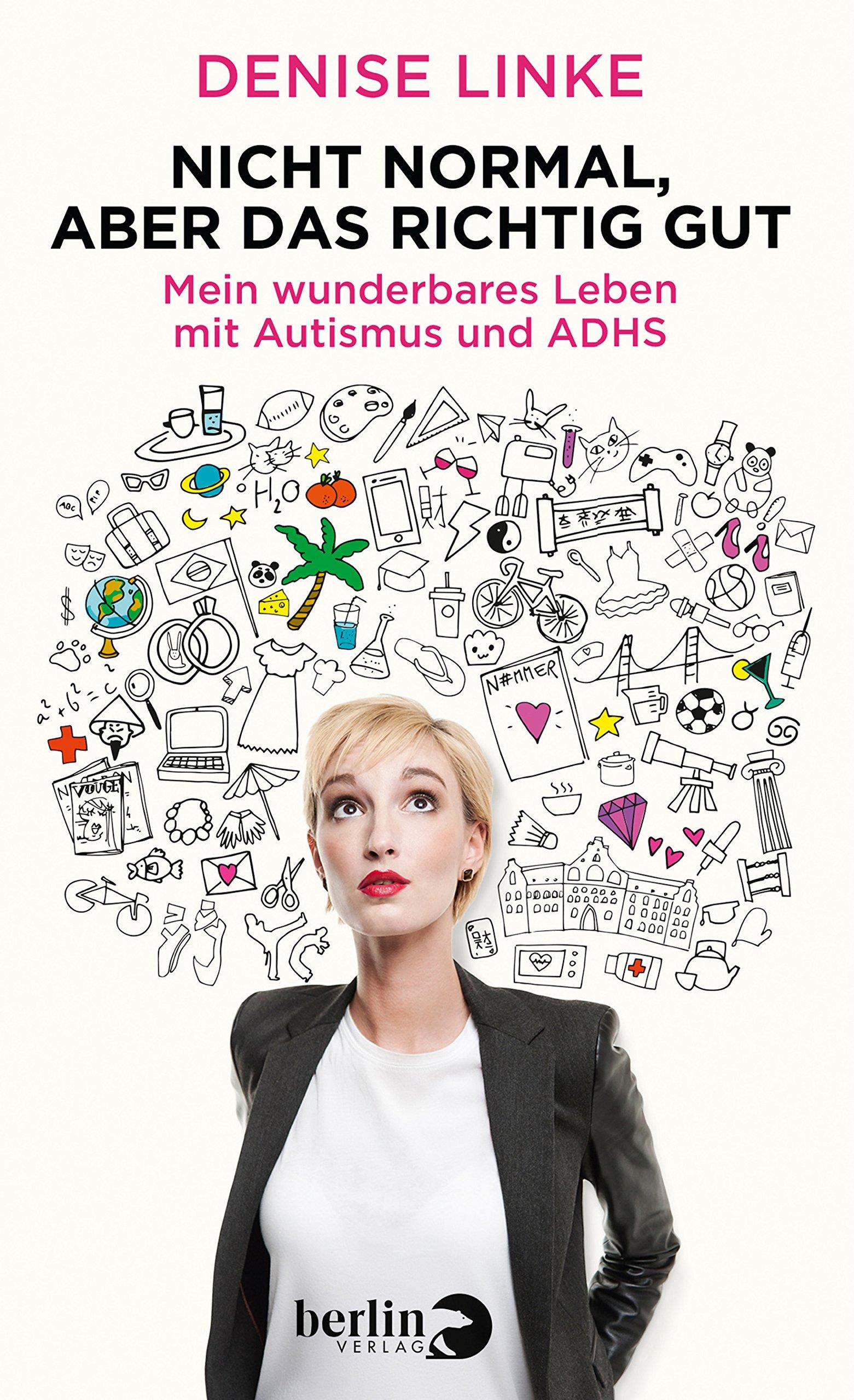 Nicht normal, aber das richtig gut: Mein wunderbares Leben mit Autismus und ADHS