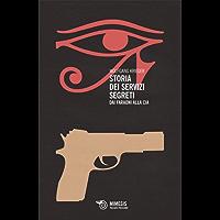Storia dei servizi segreti: Dai Faraoni alla CIA
