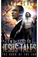 Two Fisted Jesus Tales: Book 1: The Book of the Job Kindle Edition