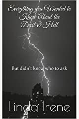 Everything you Wanted to Know About the Devil & Hell: but didn't know who to ask Kindle Edition