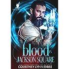 Blood in Jackson Square (Bayou Wars Book 1)