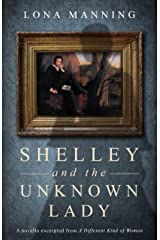 Shelley and the Unknown Lady: A novella excerpted from The Mansfield Trilogy Kindle Edition