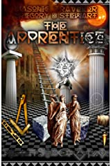 The Apprentice - A Treatise on the First Degree of Freemasonry: The World and the Universe As One Kindle Edition