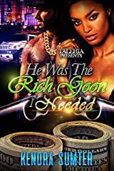 He was the Rich Goon I Needed Kindle Edition