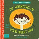 The Adventures of Huckleberry Finn: A BabyLit® Camping Primer (BabyLit Books)