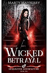 Wicked Betrayal (Darkwater Reformatory Book 1) Kindle Edition